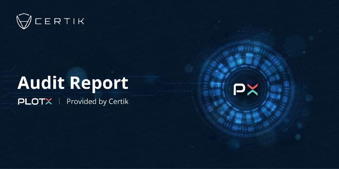 CertiK провел третий и последний аудит безопасности PlotX