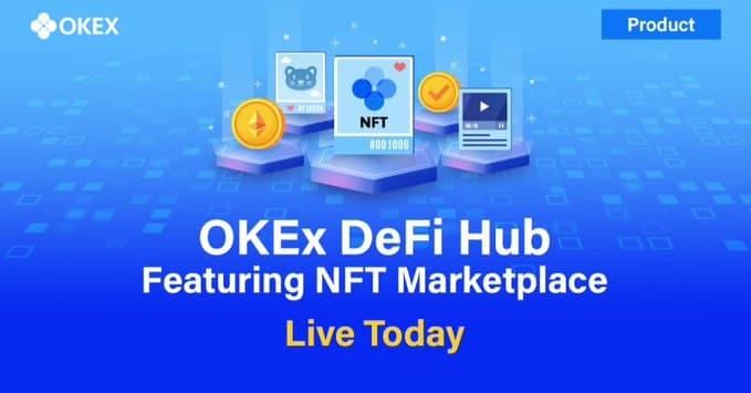OKEx запускает децентрализованную криптоэкосистему DeFi Hub с NFT Marketplace